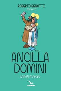 Ancilla domini - Sorrisi Mariani - Roberto Benotti